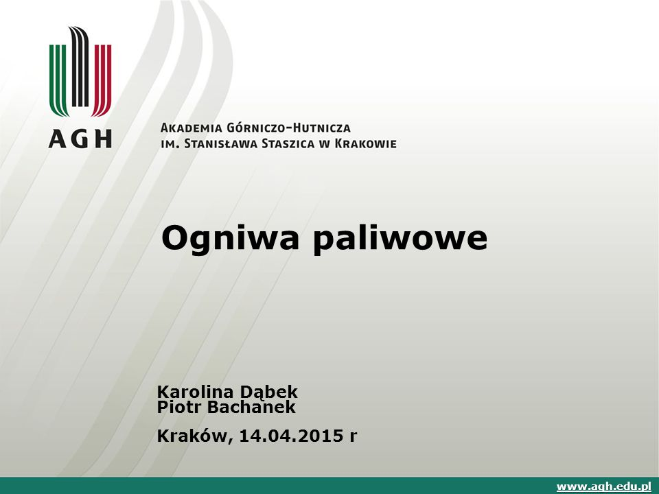 Ogniwa paliwowe Karolina Dąbek Piotr Bachanek Kraków, 14.04.2015 r