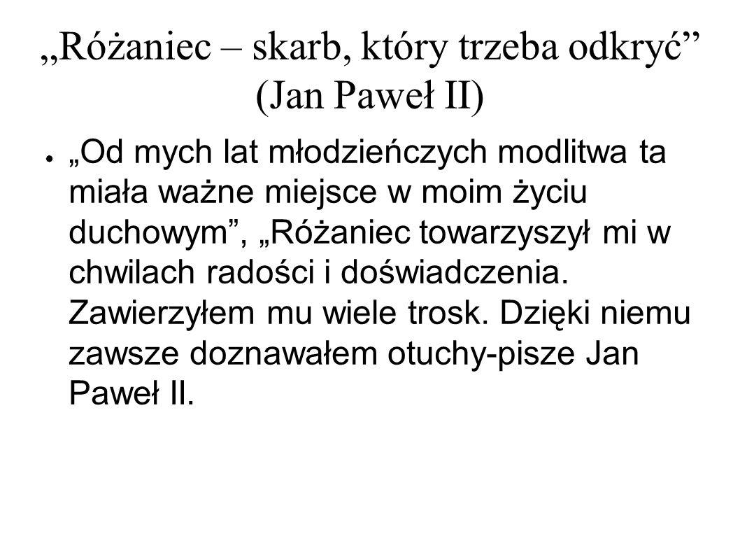 """""""Różaniec – skarb, który trzeba odkryć (Jan Paweł II)"""