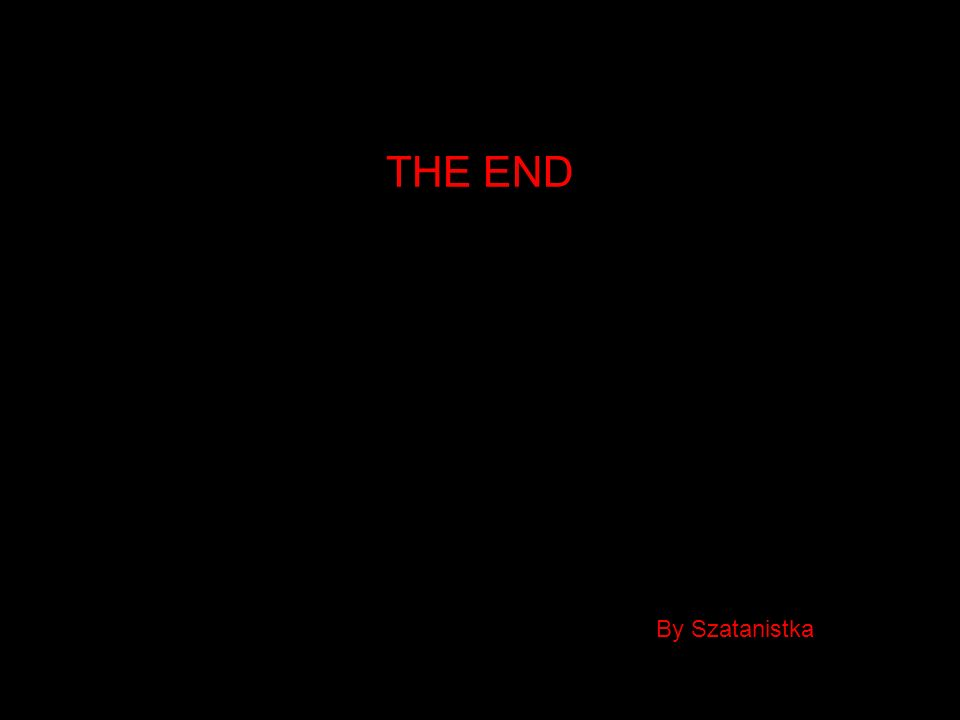 THE END By Szatanistka