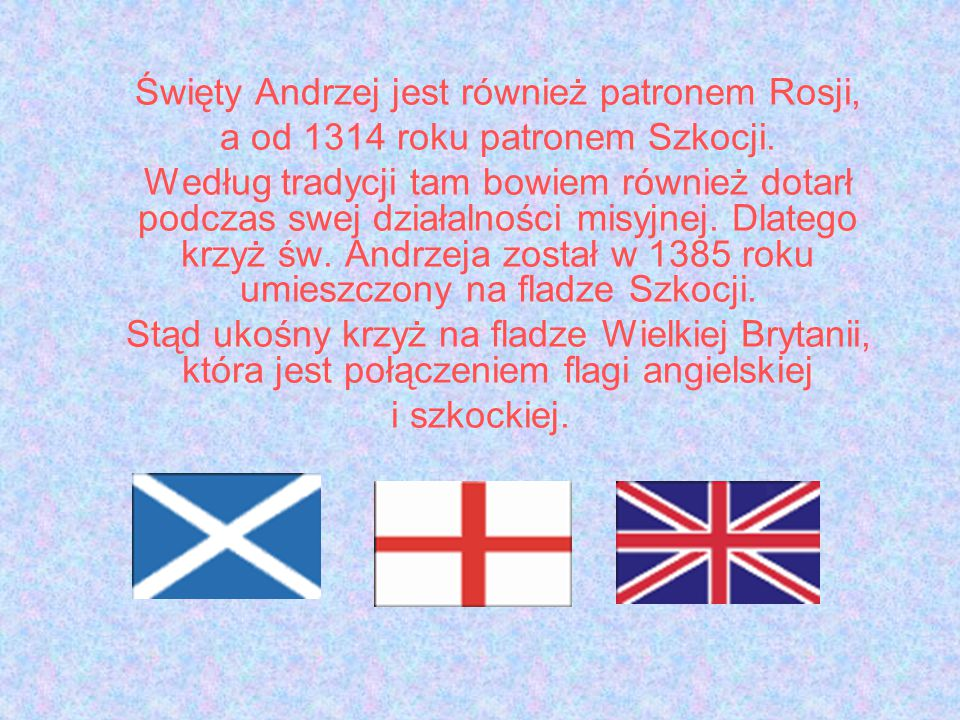 a od 1314 roku patronem Szkocji.