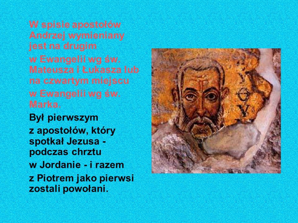 W spisie apostołów Andrzej wymieniany jest na drugim