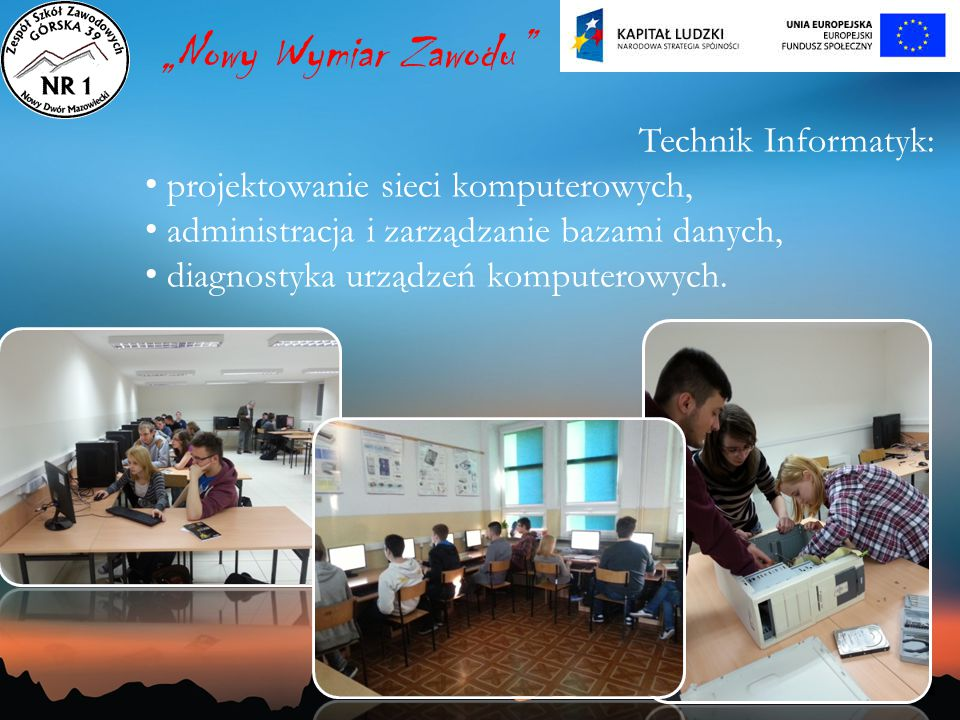 """""""Nowy Wymiar Zawodu Technik Informatyk:"""