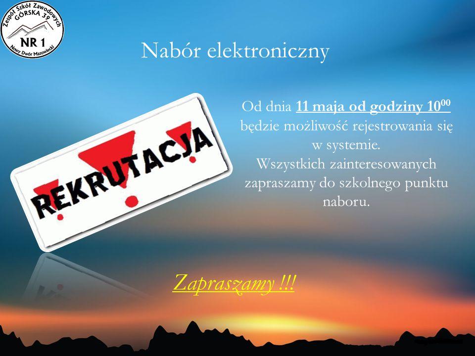 Nabór elektroniczny Zapraszamy !!! Od dnia 11 maja od godziny 1000