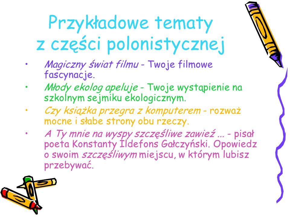 Przykładowe tematy z części polonistycznej