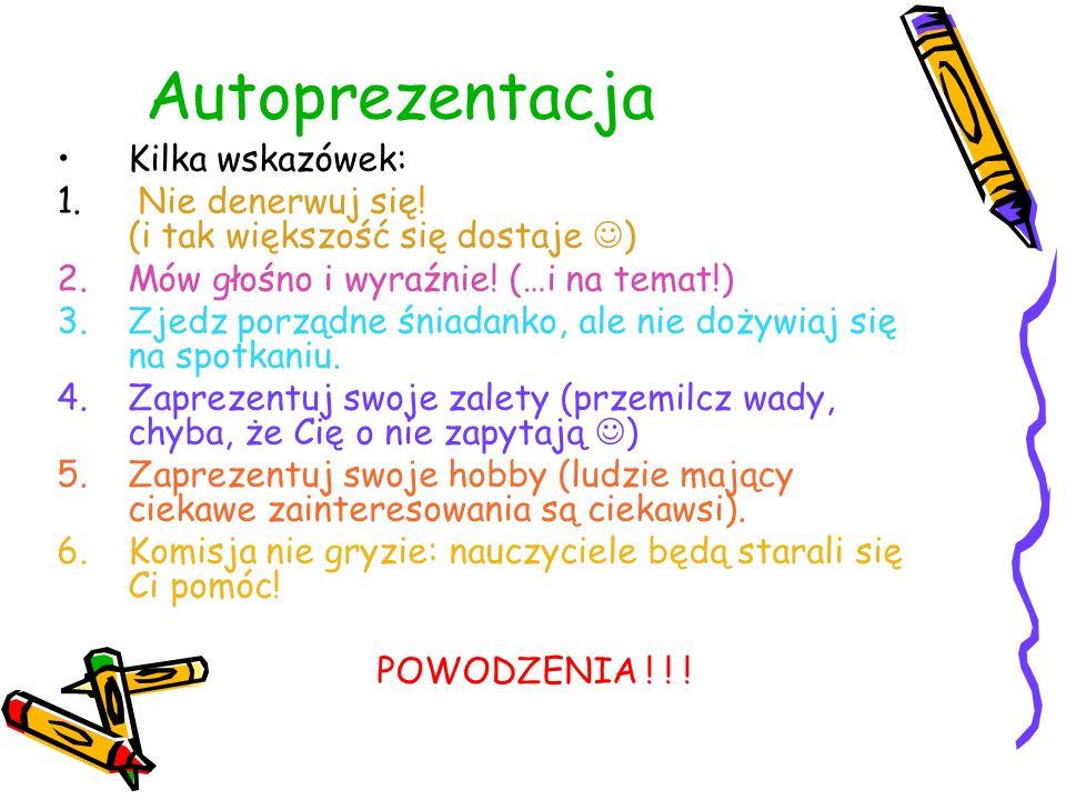 Autoprezentacja Kilka wskazówek: