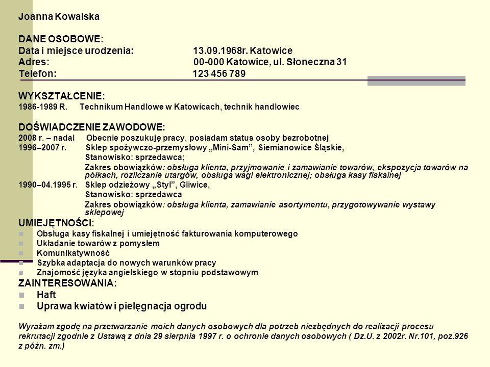 Data i miejsce urodzenia: 13.09.1968r. Katowice