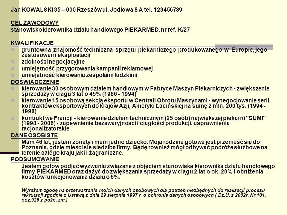 Jan KOWALSKI 35 – 000 Rzeszów ul. Jodłowa 8 A tel. 123456789