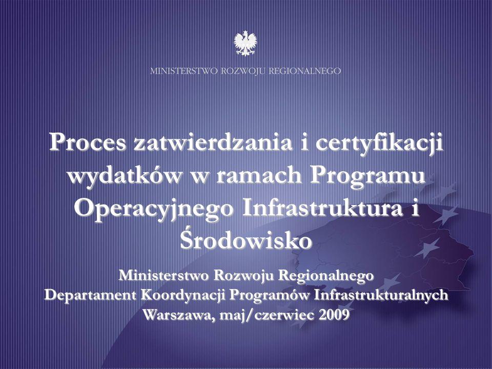 Proces zatwierdzania i certyfikacji wydatków w ramach Programu Operacyjnego Infrastruktura i Środowisko