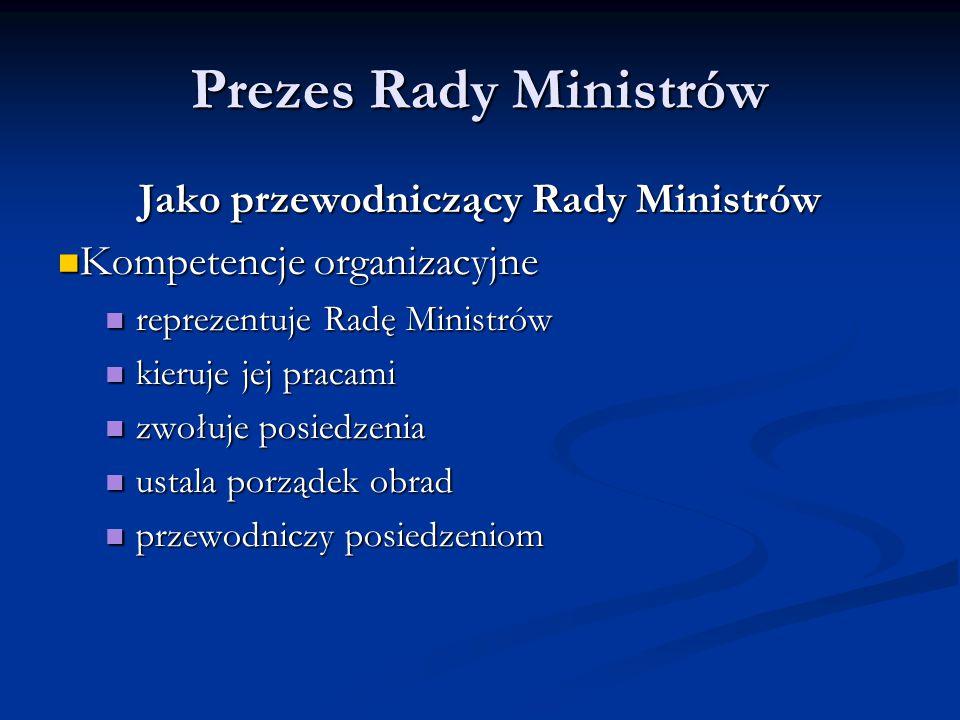 Jako przewodniczący Rady Ministrów