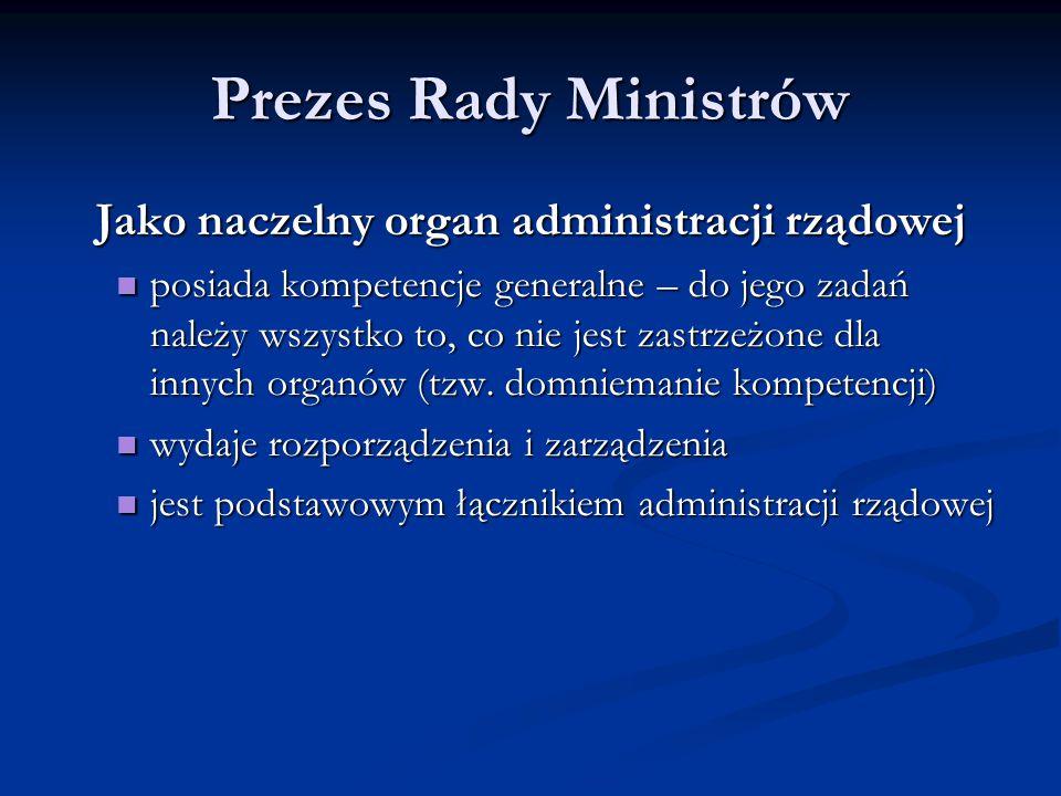 Jako naczelny organ administracji rządowej