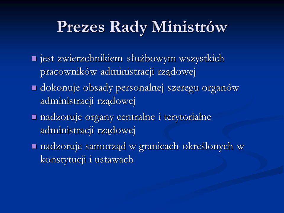 Prezes Rady Ministrów jest zwierzchnikiem służbowym wszystkich pracowników administracji rządowej.