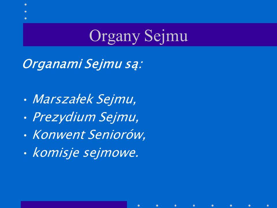 Organy Sejmu Organami Sejmu są: Marszałek Sejmu, Prezydium Sejmu,