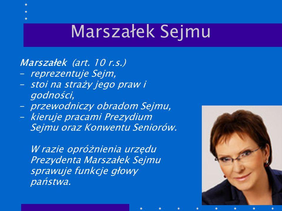 Marszałek Sejmu Marszałek (art. 10 r.s.) reprezentuje Sejm,