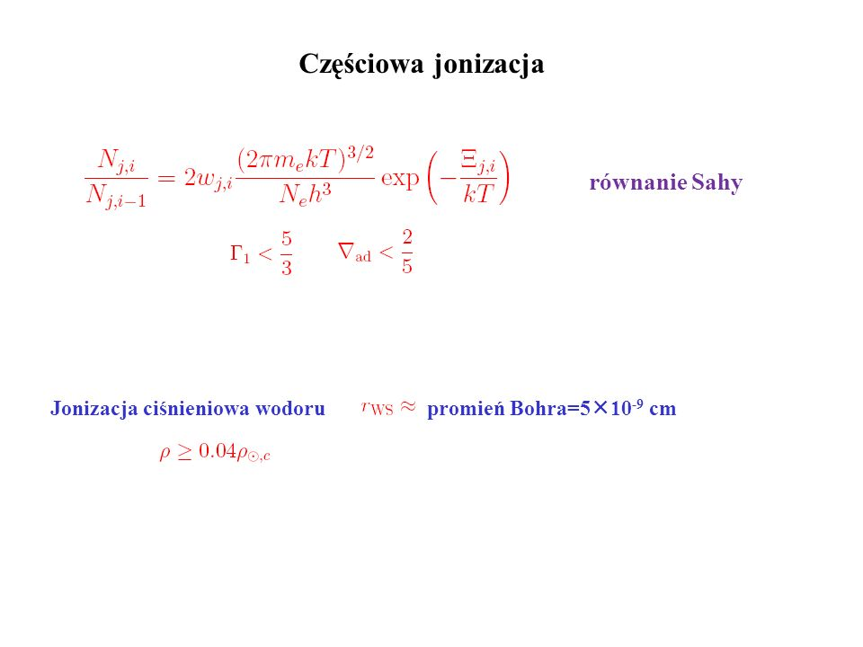 Częściowa jonizacja równanie Sahy Jonizacja ciśnieniowa wodoru