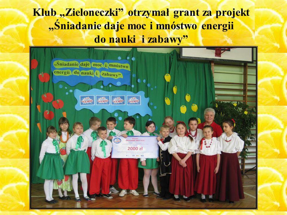 """Klub """"Zieloneczki otrzymał grant za projekt """"Śniadanie daje moc i mnóstwo energii do nauki i zabawy"""