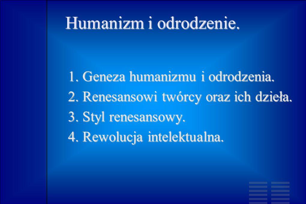 Humanizm i odrodzenie. 1. Geneza humanizmu i odrodzenia.
