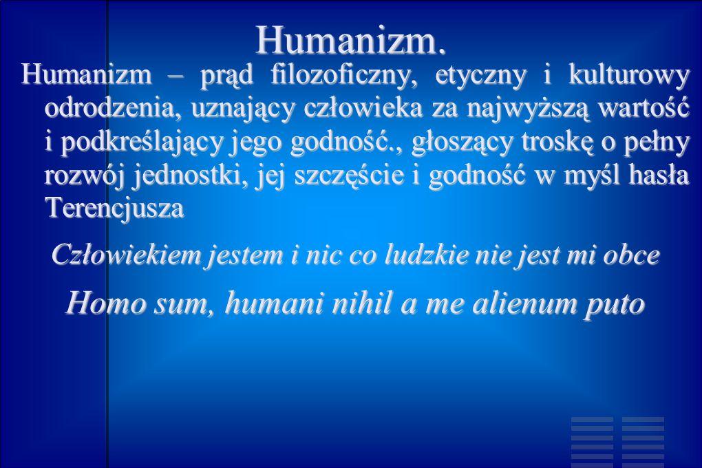 Humanizm. Homo sum, humani nihil a me alienum puto