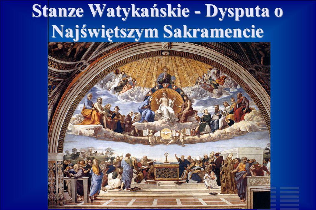 Stanze Watykańskie - Dysputa o Najświętszym Sakramencie