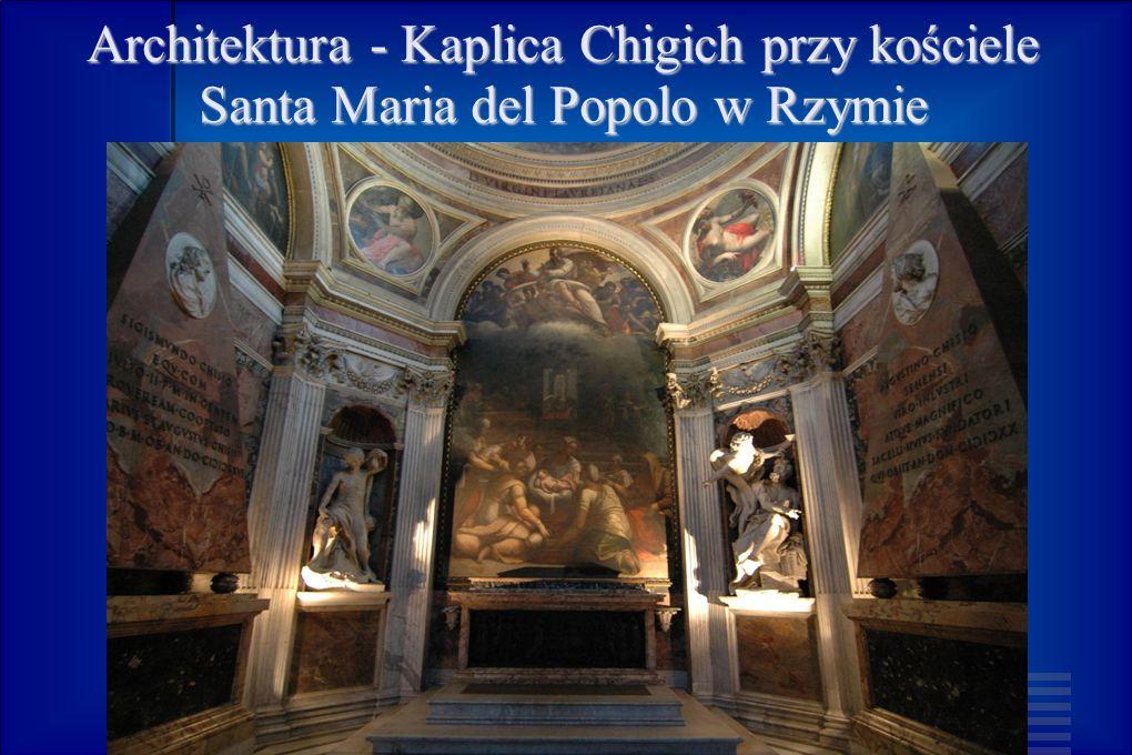 Architektura - Kaplica Chigich przy kościele Santa Maria del Popolo w Rzymie
