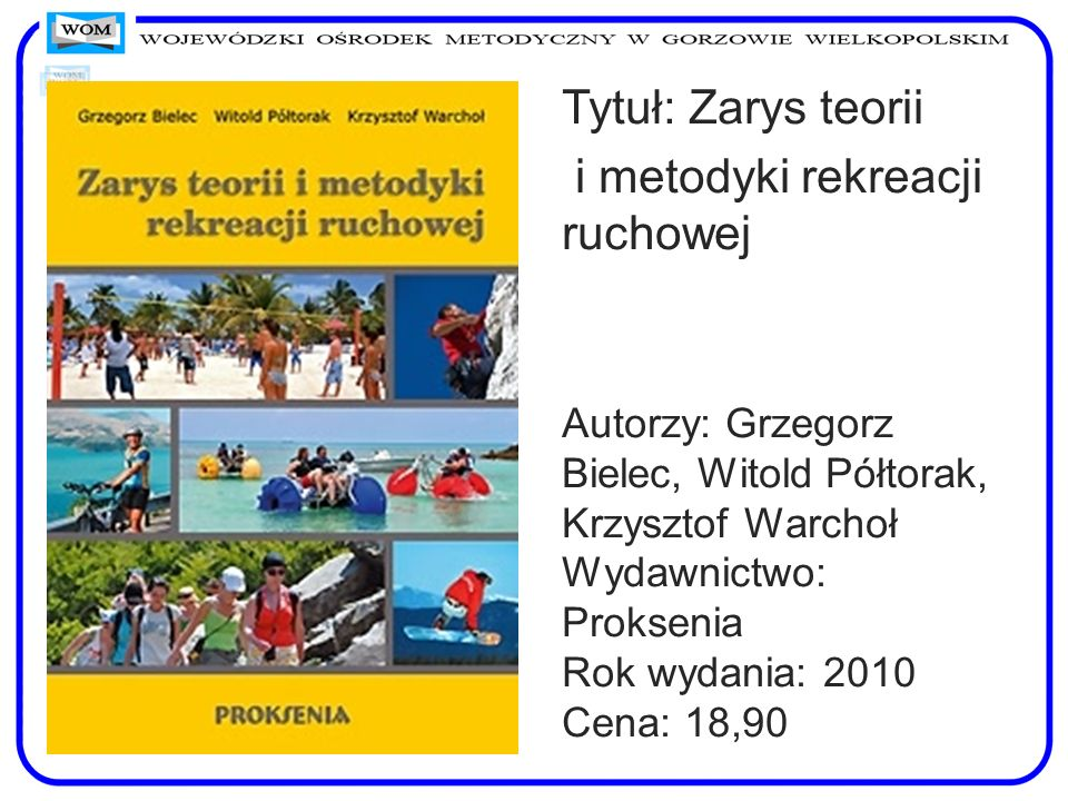 Tytuł: Zarys teorii i metodyki rekreacji ruchowej.