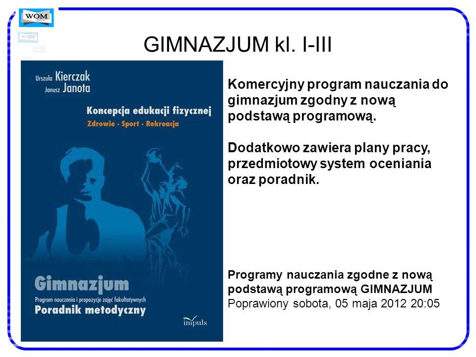 GIMNAZJUM kl. I-III Komercyjny program nauczania do gimnazjum zgodny z nową podstawą programową.