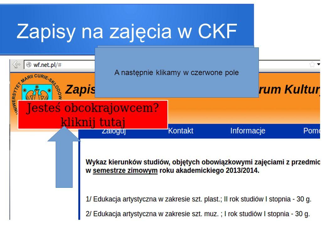 Zapisy na zajęcia w CKF Wchodzimy na stronę http://wf.net.pl