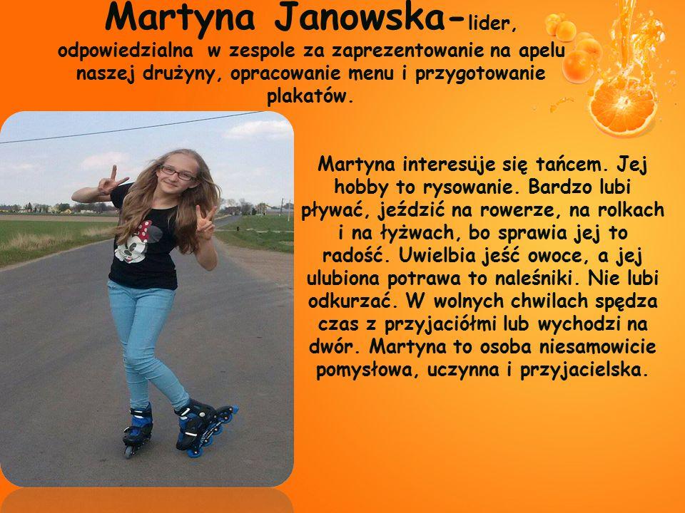 Martyna Janowska-lider, odpowiedzialna w zespole za zaprezentowanie na apelu naszej drużyny, opracowanie menu i przygotowanie plakatów.