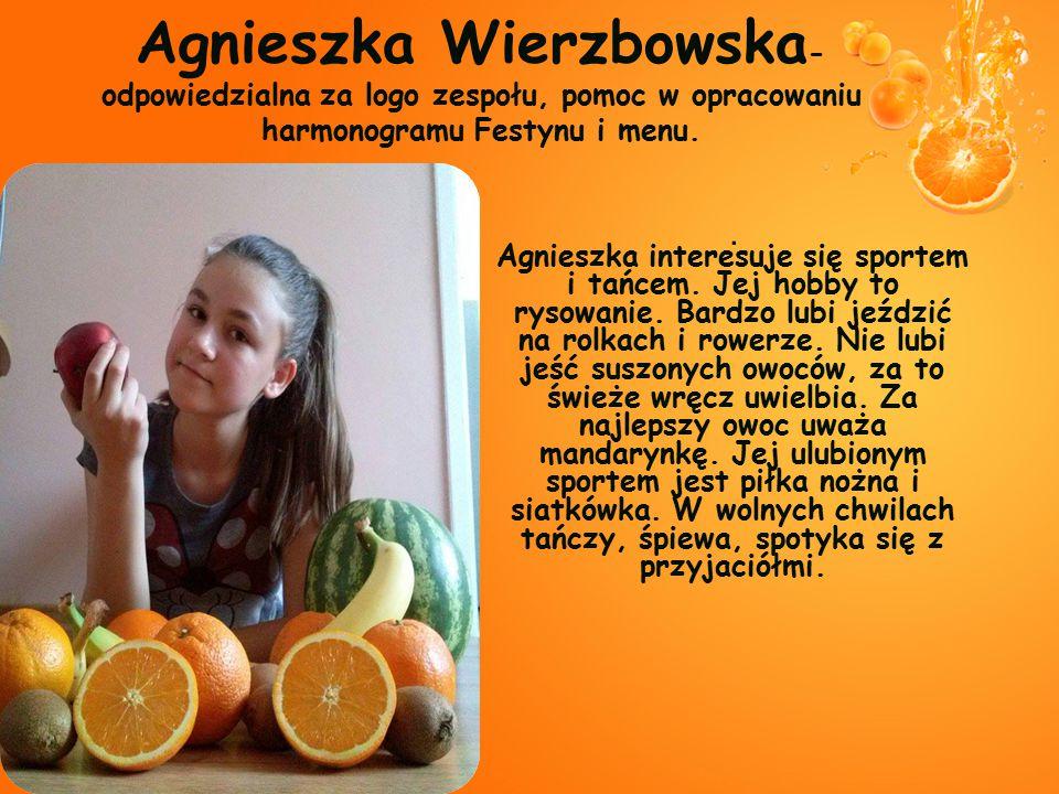 Agnieszka Wierzbowska-odpowiedzialna za logo zespołu, pomoc w opracowaniu harmonogramu Festynu i menu.