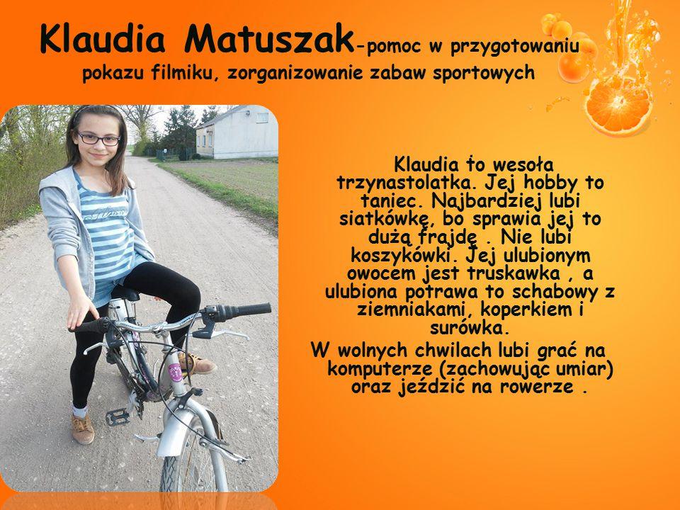 Klaudia Matuszak-pomoc w przygotowaniu pokazu filmiku, zorganizowanie zabaw sportowych