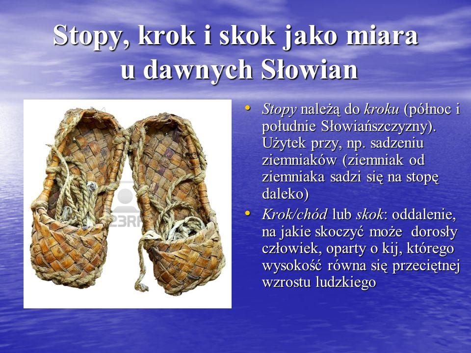 Stopy, krok i skok jako miara u dawnych Słowian