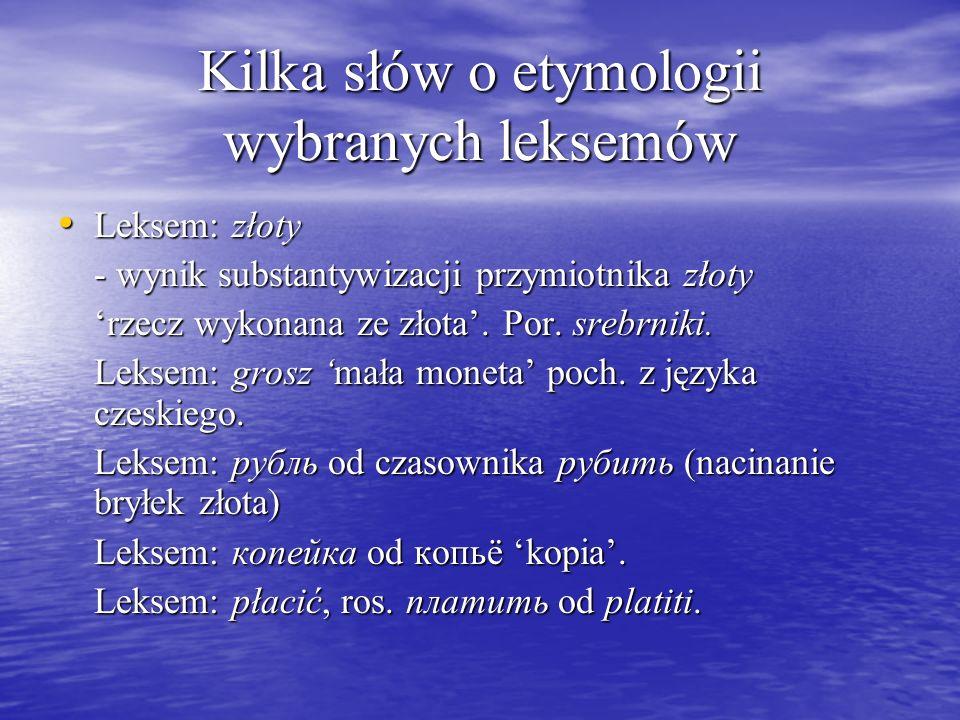 Kilka słów o etymologii wybranych leksemów