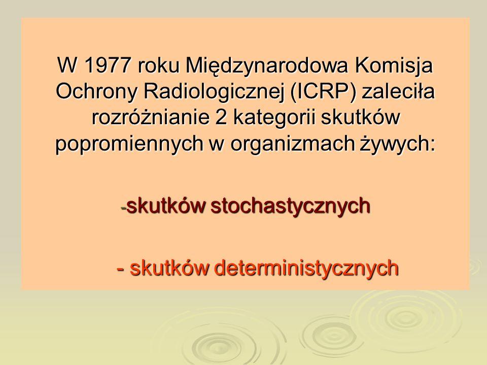 skutków stochastycznych - skutków deterministycznych