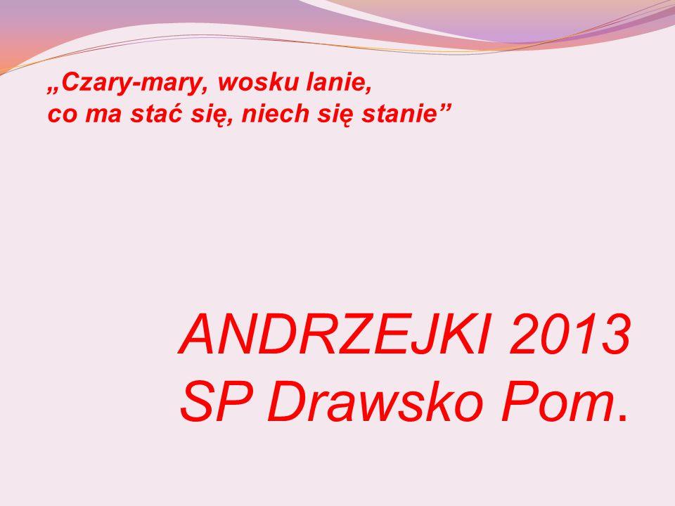 ANDRZEJKI 2013 SP Drawsko Pom.