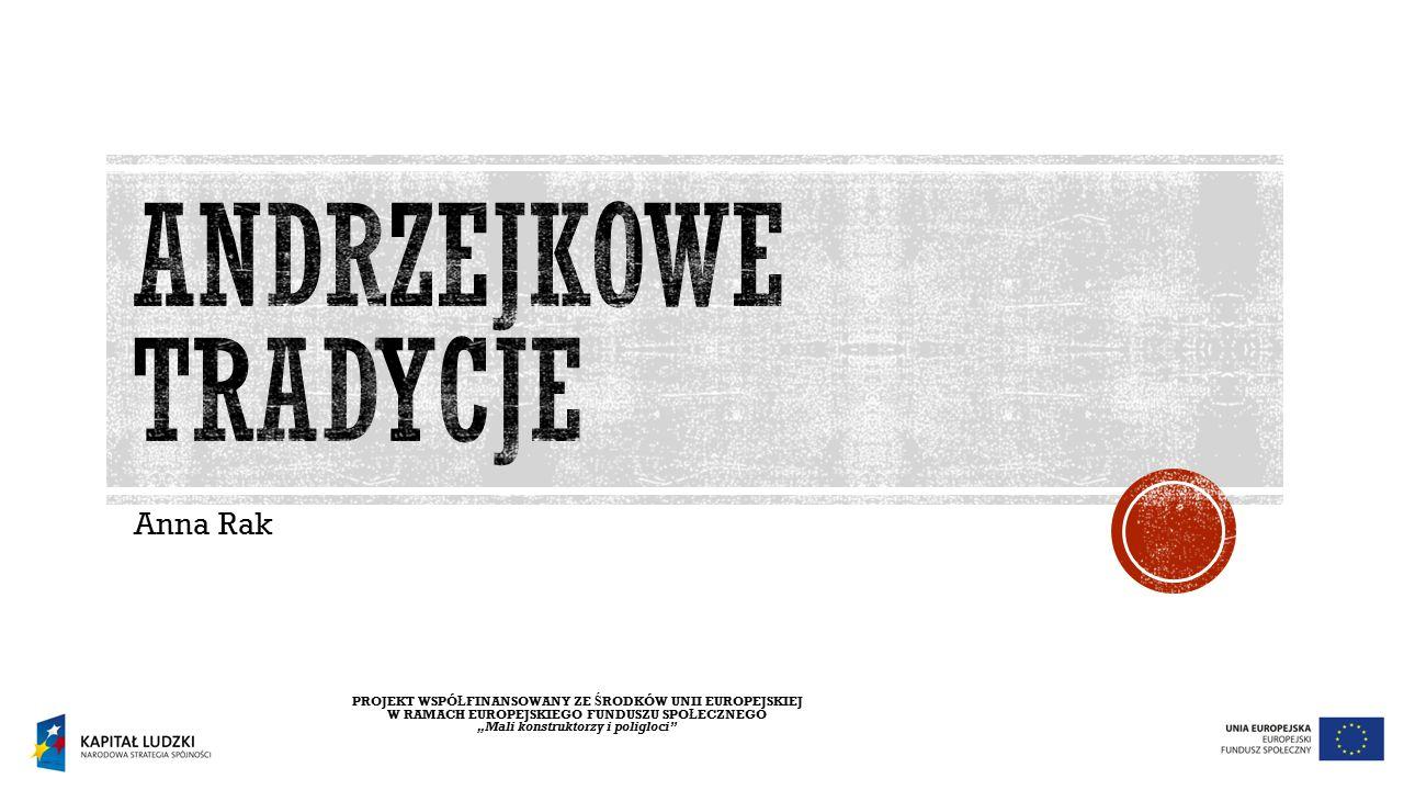 Andrzejkowe tradycje Anna Rak
