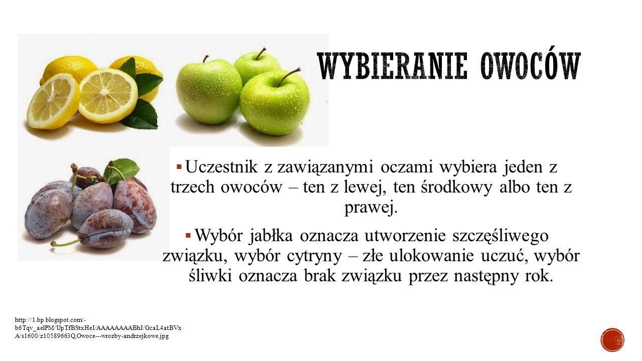 Wybieranie owoców Uczestnik z zawiązanymi oczami wybiera jeden z trzech owoców – ten z lewej, ten środkowy albo ten z prawej.