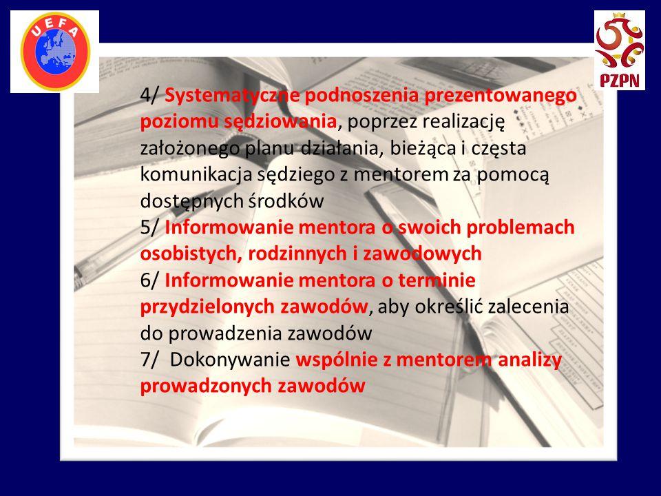 4/ Systematyczne podnoszenia prezentowanego poziomu sędziowania, poprzez realizację założonego planu działania, bieżąca i częsta komunikacja sędziego z mentorem za pomocą dostępnych środków