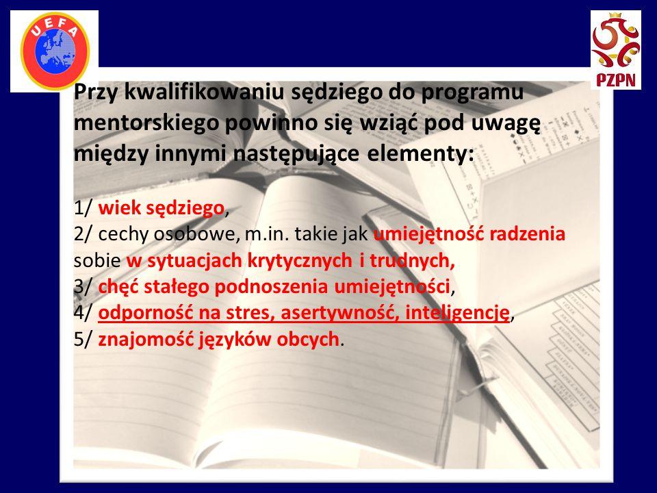 Przy kwalifikowaniu sędziego do programu mentorskiego powinno się wziąć pod uwagę między innymi następujące elementy:
