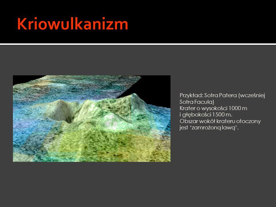 Kriowulkanizm Przykład: Sotra Patera (wcześniej Sotra Facula)
