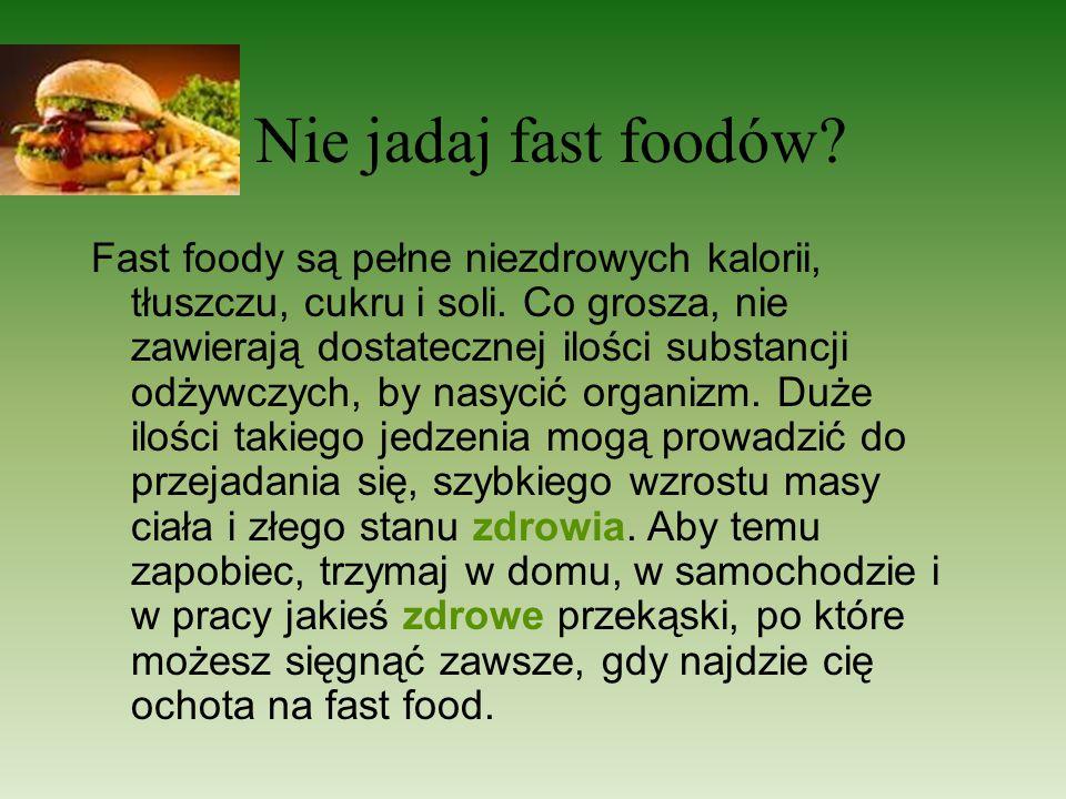 Nie jadaj fast foodów