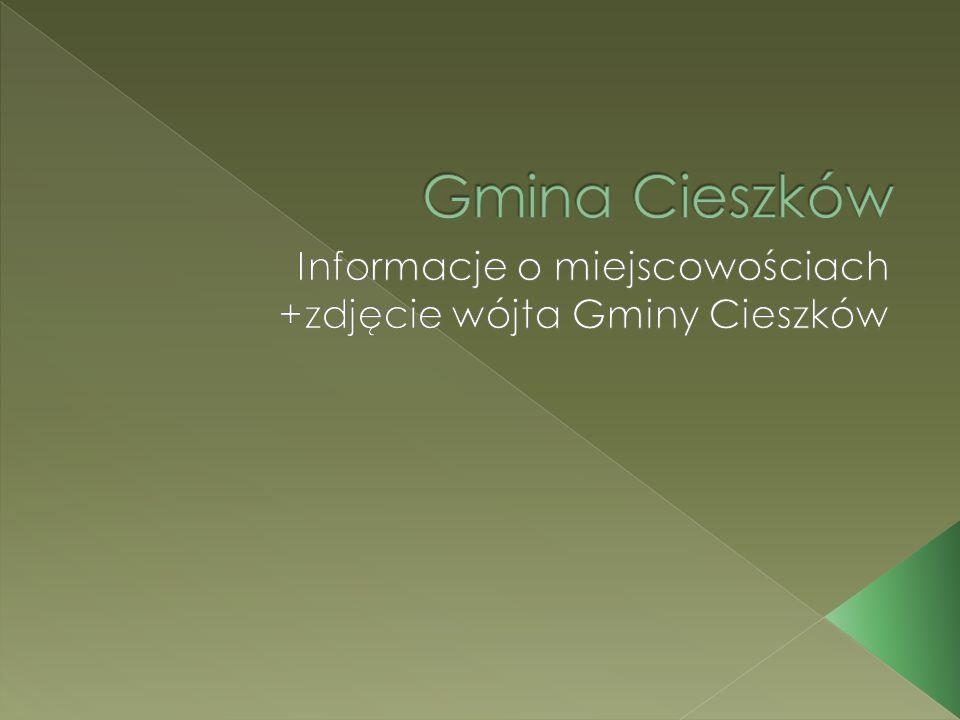 Informacje o miejscowościach +zdjęcie wójta Gminy Cieszków