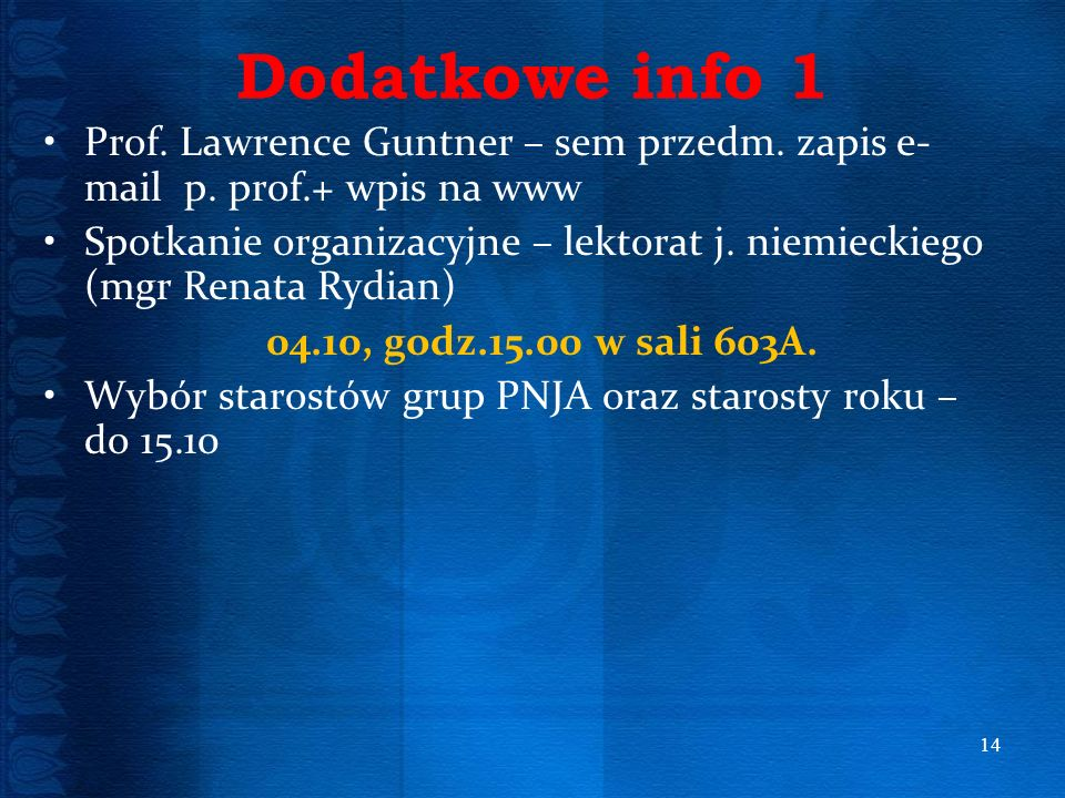 Dodatkowe info 1Prof. Lawrence Guntner – sem przedm. zapis e-mail p. prof.+ wpis na www.