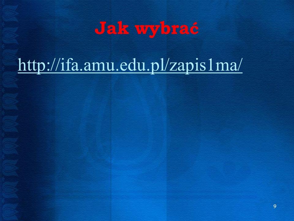 Jak wybrać http://ifa.amu.edu.pl/zapis1ma/