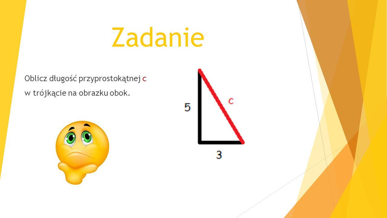 Zadanie Oblicz długość przyprostokątnej c w trójkącie na obrazku obok.