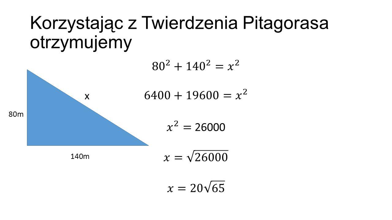 Korzystając z Twierdzenia Pitagorasa otrzymujemy