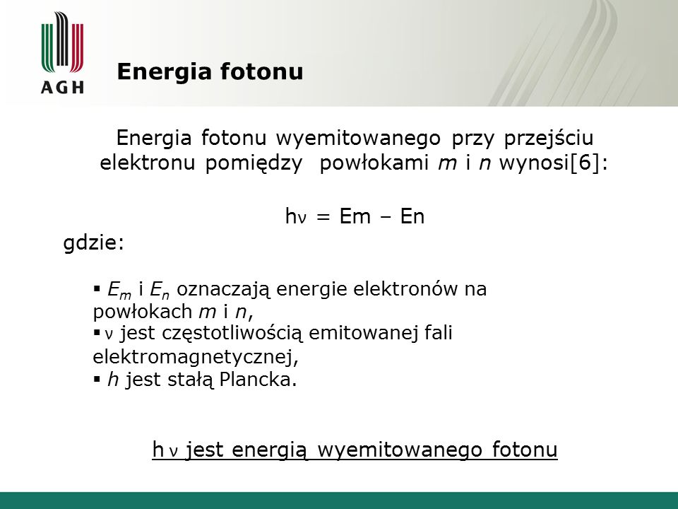 h ν jest energią wyemitowanego fotonu