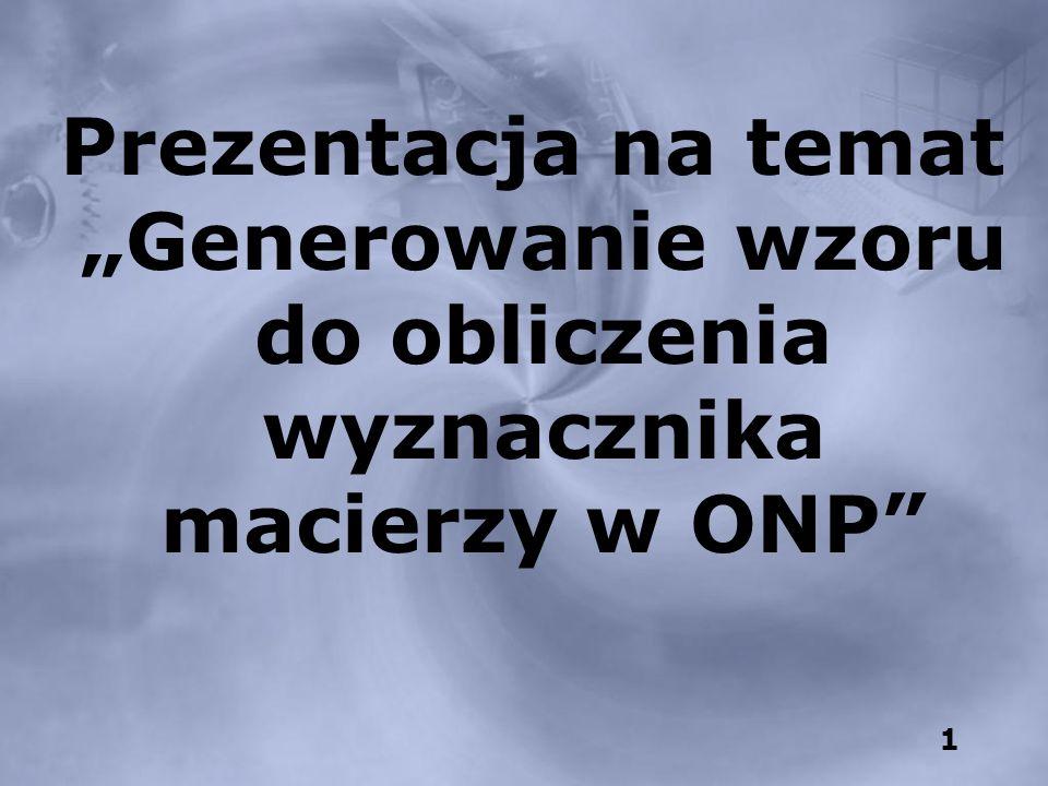 """Prezentacja na temat """"Generowanie wzoru do obliczenia wyznacznika macierzy w ONP"""