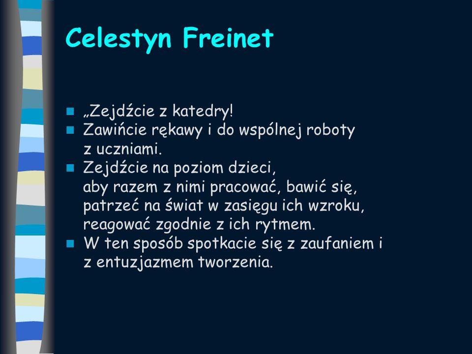 """Celestyn Freinet """"Zejdźcie z katedry!"""