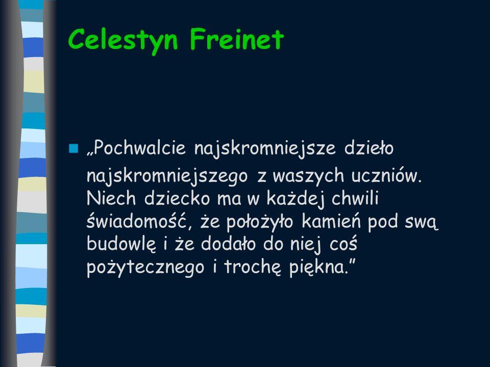 """Celestyn Freinet """"Pochwalcie najskromniejsze dzieło"""