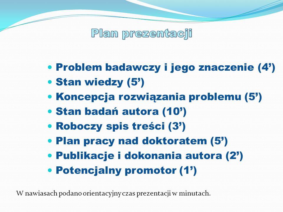 Plan prezentacji Problem badawczy i jego znaczenie (4')