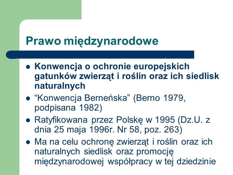 Prawo międzynarodowe Konwencja o ochronie europejskich gatunków zwierząt i roślin oraz ich siedlisk naturalnych.